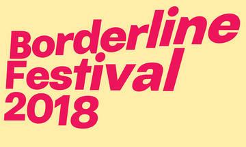 Borderline Festival 2018 στη Στέγη του Ιδρύματος Ωνάση