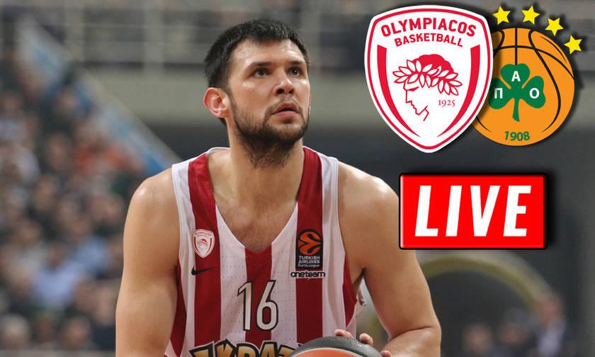 LIVE: Oλυμπιακός - Παναθηναϊκός