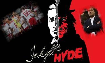 Οι «Δρ Τζέκιλ και Μίστερ Χάιντ» του Ολυμπιακού!