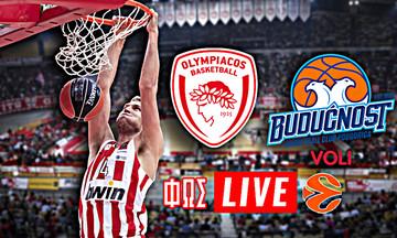 LIVE: Ολυμπιακός - Μπουντούτσνοστ (21:30)