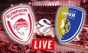 LIVE: Ολυμπιακός - Χίμκι (21:00)