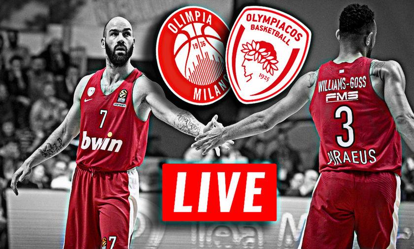 LIVE: Αρμάνι Μιλάνο - Ολυμπιακός (21:45)