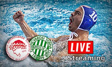 Live Streaming: Ολυμπιακός - Φερεντσβάρος (21:30)