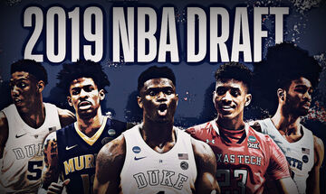 NBA Draft 2019: Όλα όσα πρέπει να ξέρετε (vids)
