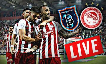 LIVE: Μπασακσεχίρ - Ολυμπιακός (20:45)