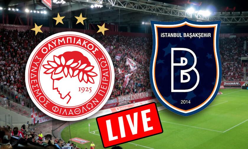 LIVE: Ολυμπιακός - Μπασακσεχίρ (21:30)