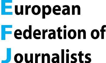 Η Διεθνής και η Ευρωπαϊκή Ομοσπονδία Δημοσιογράφων καταδικάζουν τη διαπόμπευση των 4 δημοσιογράφων