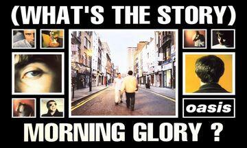 "Oasis: Γιορτάζουν την 25η επέτειο του θρυλικού ""(What's The Story) Morning Glory?"""