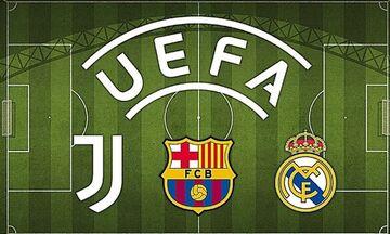 «Στοπ» της UEFA στην πειθαρχική διώξη κατά των Γιουβέντους, Μπαρτσελόνα και Ρεάλ λόγω Σούπερ Λίγκας!