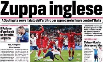 Euro 2020 - Ιταλικός Τύπος: «Αγγλική σούπα, δυο μπάλες στο γήπεδο κι ανύπαρκτο πέναλτι»